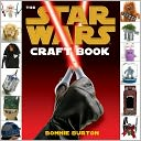 The Star Wars Craft Book by Bonnie Burton: Book Cover