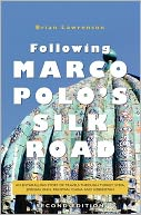 Following Marco Polo's Silk Road by Brian Lawrenson: Book Cover