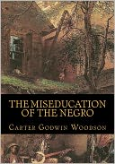 The Miseducation of the Negro by Carter Godwin Woodson: Book Cover