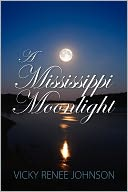 A Mississippi Moonlight by Vicky Renee Johnson: Book Cover