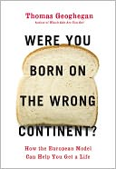 Were You Born on the Wrong Continent? by Thomas Geoghegan: NOOK Book Cover