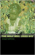 The Wolf Who Cried Boy by Ainsley Burrows: Book Cover