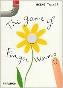 The Game of Finger Worms by Hervé Tullet: Book Cover