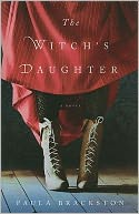The Witch's Daughter by Paula Brackston: Book Cover