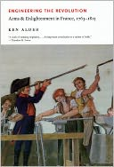 download Engineering the Revolution : Arms and Enlightenment in France, 1763-1815 book