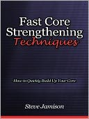 download Fast Core Strengthening Techniques - How to Quickly Build Up Your Core book