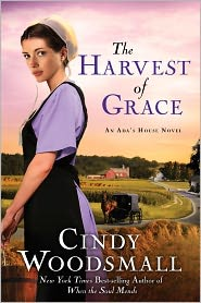 The Harvest of Grace: Book 3 in the Ada's House Amish Romance Series by Cindy Woodsmall: Book Cover