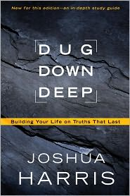 Dug Down Deep by Joshua Harris: Book Cover