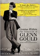 Genius Within: The Inner Life of Glenn Gould with Glenn Gould