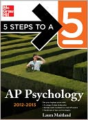 5 Steps to a 5 AP Psychology, 2012-2013 Edition by Laura Maitland: Book Cover