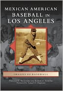 Mexican American Baseball in Los Angeles (Images of Baseball Series) by Francisco E. Balderrama: Book Cover