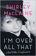 I'm Over All That by Shirley MacLaine: Book Cover