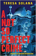 A Not So Perfect Crime by Teresa Solana: NOOK Book Cover
