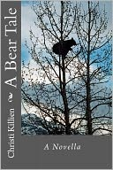 A Bear Tale by Christi Killien: Book Cover