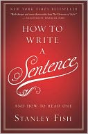 How to Write a Sentence and How to Read One