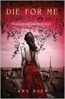 Die for Me by Amy Plum: Book Cover