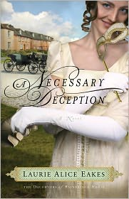 Necessary Deception, A: A Novel by Laurie Alice Eakes: Book Cover