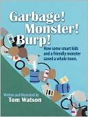 Garbage! Monster! Burp! by Tom Watson: NOOK Book Cover