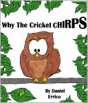 Why the Cricket Chirps (PLUS Surprise eBook!) by Daniel Errico: NOOK Book Cover