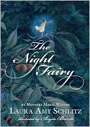 The Night Fairy by Laura Amy Schlitz: NOOK Book Cover