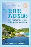How to Retire Overseas by Kathleen Peddicord: Book Cover