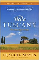 download Bella Tuscany : The Sweet Life in Italy book