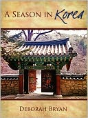 download A Season in Korea : Letters from South Korea book