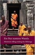 download Ein Bus namens Wanda - Abenteuer Alltag entlang des Mekongs book