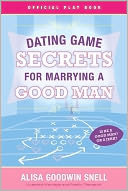 download Dating Game Secrets for Marrying a Good Man book