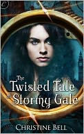 The Twisted Tale of Stormy Gale by Christine Bell: NOOK Book Cover