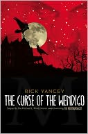 The Curse of the Wendigo (Monstrumologist Series #2)
