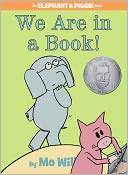 We Are in a Book! (Elephant and Piggie Series)