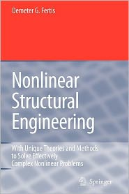 Nonlinear Structural Engineering: With Unique Theories and Methods to Solve Effectively Complex Nonlinear Problems