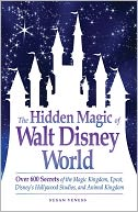 The Hidden Magic of Walt Disney World by Susan Veness: Book Cover
