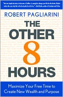 download The Other 8 Hours : Maximize Your Free Time to Create New Wealth & Purpose book