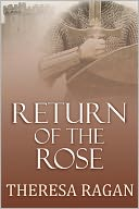 Return of the Rose by Theresa Ragan: NOOK Book Cover