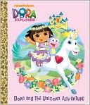 Dora and the Unicorn Adventure (Dora the Explorer) by Molly Reisner: Book Cover
