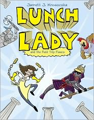 Lunch Lady and the Field Trip Fiasco by Jarrett J. Krosoczka: Book Cover