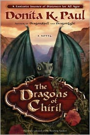 The Dragons of Chiril by Donita K. Paul: Book Cover