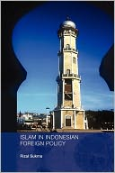 download Islam In Indonesian Foreign Policy book