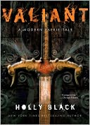 Valiant (Modern Tale of Faerie Series #2) by Holly Black: Book Cover