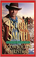 A Cowboy For Christmas by Bobbi Smith: Book Cover