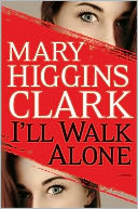 I'll Walk Alone by Mary Higgins Clark: Book Cover