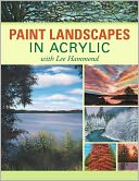 Paint Landscapes in Acrylic with Lee Hammond by Lee Hammond: Book Cover
