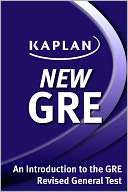 Kaplan New GRE: An Introduction to the GRE Revised General Test