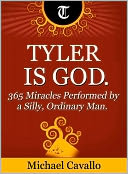 download Tyler is God. 365 Miracles Performed by a Silly, Ordinary Man book