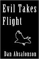 Evil Takes Flight by Dan Absalonson: NOOK Book Cover