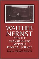 download walther <b>nernst</b> and the transition to modern physical sc