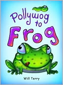 Pollywog to Frog by Will Terry: NOOK Book Cover
