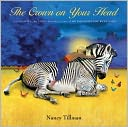 The Crown on Your Head by Nancy Tillman: Book Cover